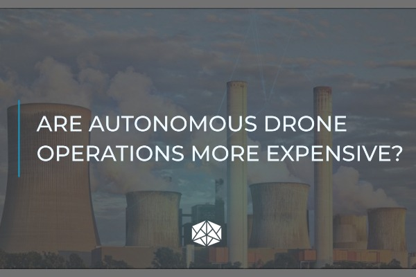 Are Autonomous Drone Operations more Expensive